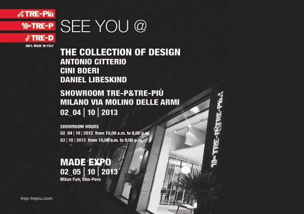TRE P & TRE PIÙ, presents a news collections in Made Expo and in the showroom in Milan, 2nd-5th October 2013.