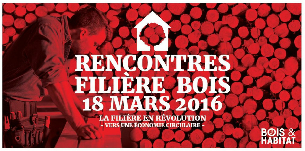 RENCONTRES FILIÈRE BOIS, 11th edition of the Conference in Namur/Belgium, 18 March 2016.