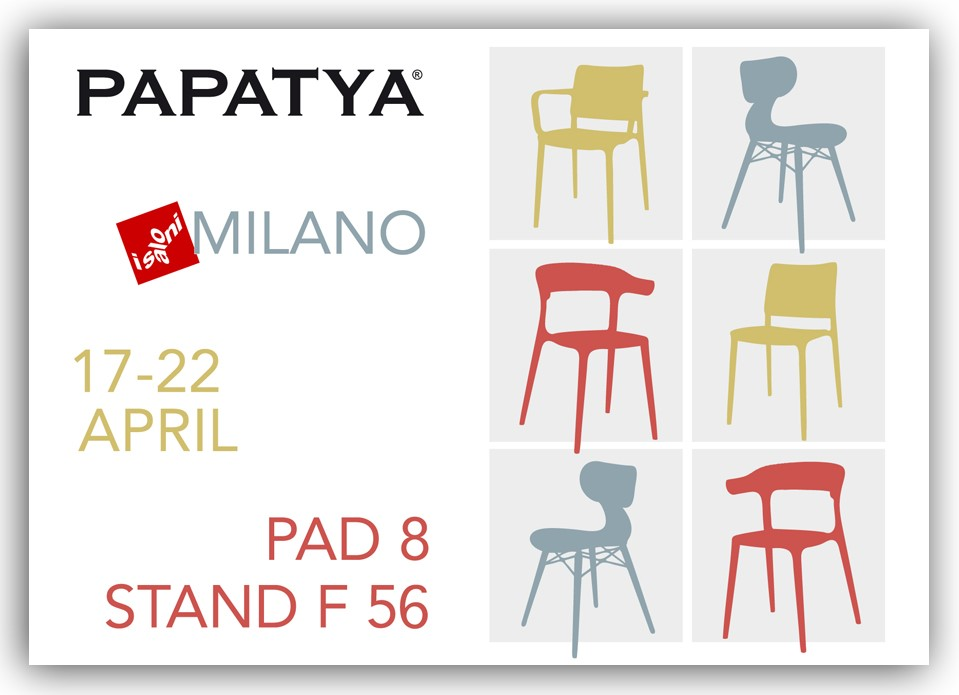 "PAPATYA TURKEY, AT THE ""SALONE DEL MOBILE"" MILAN, HALL 8 BOOTH F56"