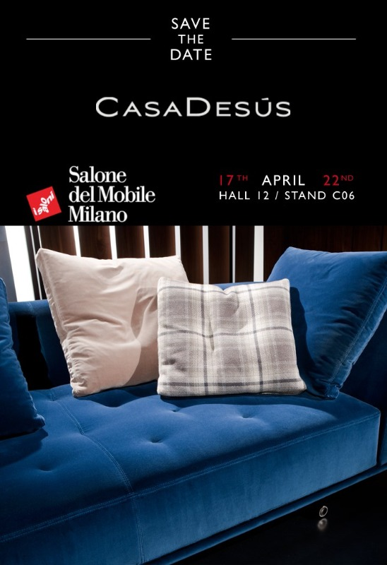 "CASADESUS SPAIN AT THE ""SALONE DEL MOBILE"" MILAN, HALL 12 BOOTH C6"
