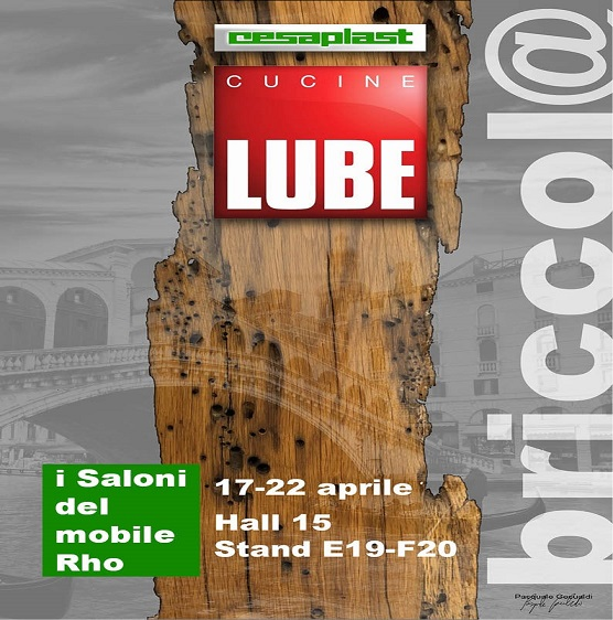 "LUBE USES CESAPLAST HPL AT ""THE SALONE DEL MOBILE"" MILAN, HALL 15 BOOTH E19"