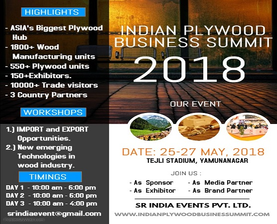 INDIAN PLYWOOD BUSINESS SUMMIT, 25-27 MAY 2018 IN YAMUNANAGAR/ INDIA.