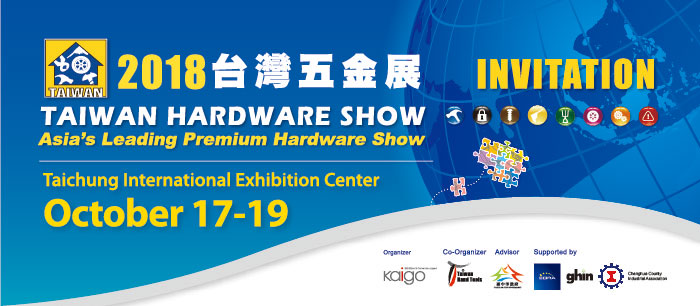 TAIWAN HARDWARE SHOW IN TAICHUNG, 17-19 OCTOBER 2018