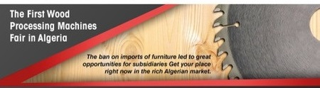 WOODEX FAIR ALGERIA, FIRST EDITION 11-14 SEPTEMBER 2019. FURNITURE & WOODWORKING MACHINERY