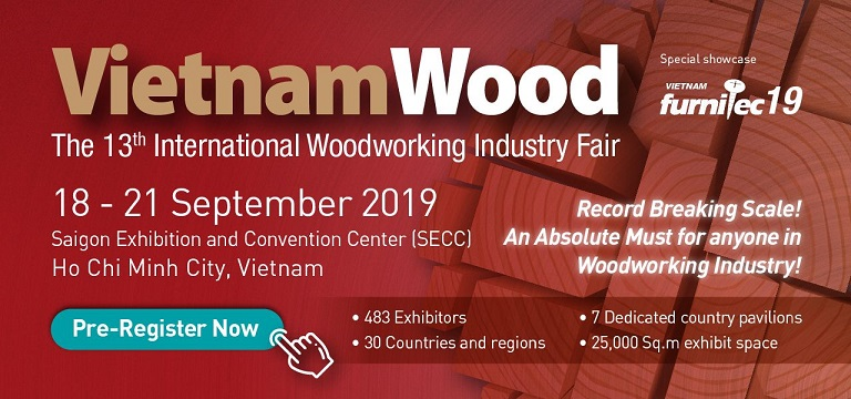 VIETNAM WOOD FAIR, 18-21 SEPTEMBER 2019, HO CHI MIN CITY_VIETNAM
