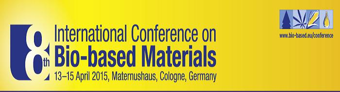 8th International Conference on Bio-based Materials 13-15 April 2015, Cologne / Germany.
