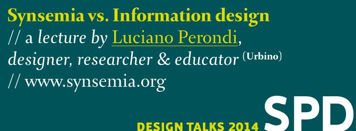 SPD Design Talks 2014. Synsemia: information Design in Milan, 19 March 2014, h. 18:30 Luciano Perondi's conference.