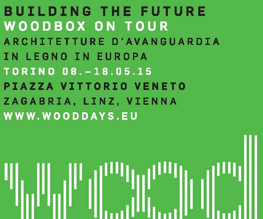 """WOOD Building the future"" in Turin/Italy, 8-18 May 2015."